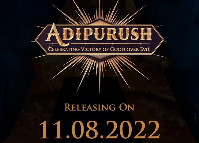 Adipurush to Release on 11th Aug 2022