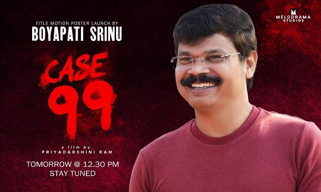 Boyapati To Launch 'Case 99' Motion Poster